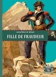 Anatole Le Braz - Fille de fraudeurs.