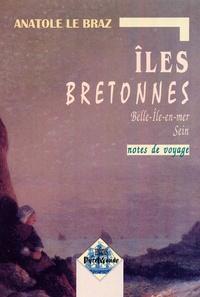 Anatole Le Braz - Iles bretonnes - Belle-Ile et Sein.