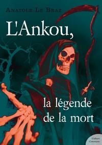 Anatole Le Braz - L'Ankou, la légende de la mort.