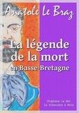 Anatole Le Braz - La légende de la mort en Basse-Bretagne.