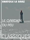 Anatole Le Braz - Le gardien du feu - l'amour et la mer, en champ clos, un des livres les plus beaux et violents de la langue française.