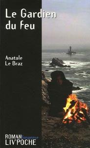 Anatole Le Braz - Le Gardien du feu.