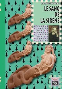 Livres téléchargeables Kindle Le sang de la sirène par Anatole Le Braz 9782366345315