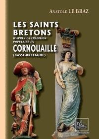 Anatole Le Braz - Les saints bretons d'apres la tradition populaire en cornouailles.