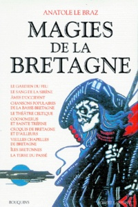 Anatole Le Braz - Magies de la Bretagne Tome 2 - Magies de la Bretagne.