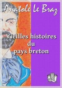 Anatole Le Braz - Vieilles histoires du pays breton.