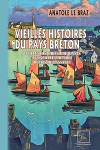 Anatole Le Braz - Vieilles histoires du pays breton - Vieilles histoires bretonnes ; Aux veillées de Noël ; Récits de passants.