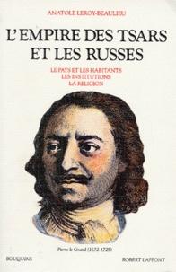 Anatole Leroy-Beaulieu - L'empire des tsars et les Russes.