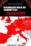 Anatole Leroy-Beaulieu - Pourquoi nous ne sommes pas socialistes - édition intégrale.