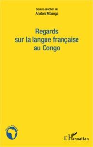 Anatole Mbanga - Regards sur la langue française au Congo.