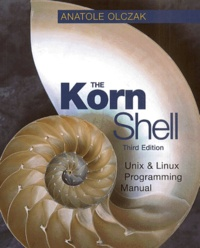 The Korn Shell. Unix & Linux Programming Manual, with CD-ROM, Third Edition - Anatole Olczak |