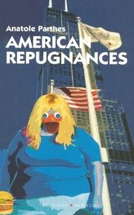 Anatole Parthes - American répugnances.