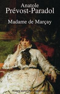 Anatole Prévost-Paradol et Jean-Maurice de Montrémy - Madame de Marçay - Suivi d'un essai de Jean-Maurice de Montremy.