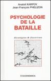 Anatoli Karpov et Jean-François Phelizon - Psychologie de la bataille.
