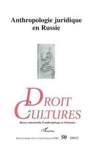 Anatoli Kovler et Chantal Kourilsky-Augeven - Droit et cultures N° 50, 2005/2 : Anthropologie juridique en Russie.
