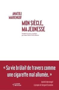 Livres gratuits à télécharger Mon siècle, ma jeunesse 9782882505781 par Anatoli Mariengof  (Litterature Francaise)