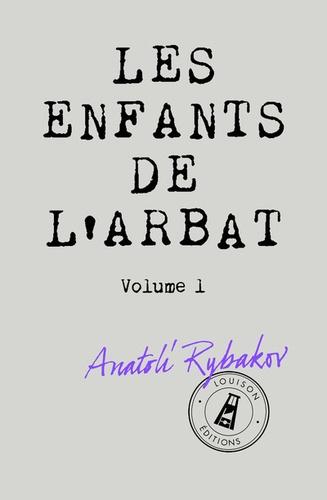 Anatoli Rybakov - Les Enfants de l'Arbat Tome 1 : .