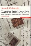 Anatoli Vichnevski - Lettres interceptées - Boris, Dina, Kot et leur monde, de 1917 à nos jours.