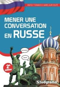 Anatoly Tokmakov et Marie-Laure Bouté - Mener une conversation en russe.