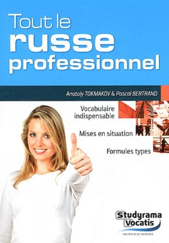 Anatoly Tokmakov et Pascal Bertrand - Tout le russe professionnel.