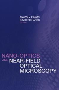 Anatoly Zayats et David Richards - Nano-Optics and Near-Field Optical Microscopy.