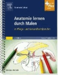 Anatomie lernen durch Malen - in Pflege- und Gesundheitsberufen - mit www.pflegeheute.de-Zugang.