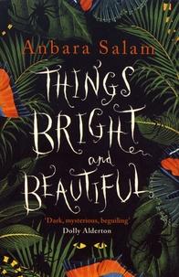 Anbara Salam - Things Bright and Beautiful.