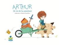 Anbleizdu et Pauline Caudrillier - Arthur (le roi de la camelote).