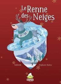 Anbleizdu et Stéphanie Alastra - Le renne des neiges.