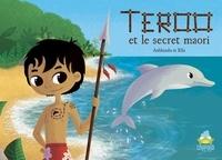 Anbleizdu et  Ella - Teroo et le secret maori.