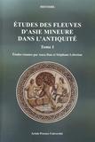Anca Dan et Stéphane Lebreton - Etudes des fleuves d'Asie Mineure dans l'Antiquité - Tome 1.