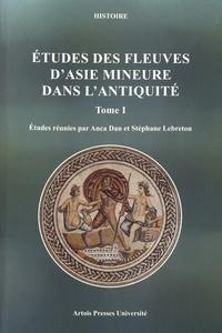 Etudes des fleuves d'Asie Mineure dans l'Antiquité- Tome 1 - Anca Dan | Showmesound.org