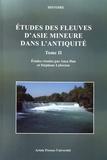 Anca Dan et Stéphane Lebreton - Etudes des fleuves d'Asie Mineure dans l'Antiquité - Tome 2.