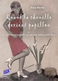 Quand la chenille devient papillon - La dictature roumaine vue par une adolescente libre.pdf