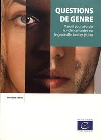 Anca-Ruxandra Pandea et Dariusz Grzemny - Questions de genre - Manuel pour aborder la violence fondée sur le genre affectant les jeunes.