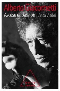 Anca Visdei - Alberto Giacometti, ascèse et passion.