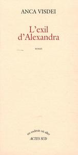 Anca Visdei - L'exil d'Alexandra.