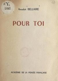 Ancelot Bellaire - Pour toi.
