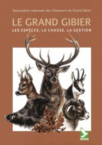 ANCGG - Le grand gibier - Les espèces, la chasse, la gestion.