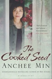 Anchee Min - The cooked seed - A memoir.