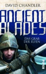 Ancient Blades 02 - Das Grab der Elfen.