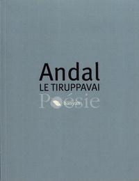 Andal - Le Tiruppavai ou Le chant matinal de Margali - Edition bilingue français-tamoul.