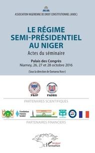Lemememonde.fr Le régime semi-présidentiel au Niger - Actes du séminaire, Palais des Congrès, Niamey, 26, 27 et 28 octobre 2016 Image