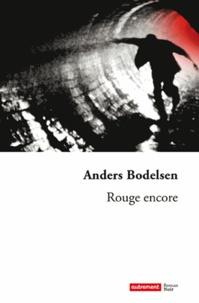 Anders Bodelsen - Rouge encore.
