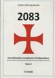 Anders Breivik - 2083 - Une déclaration européenne d'indépendance - Tome 2.