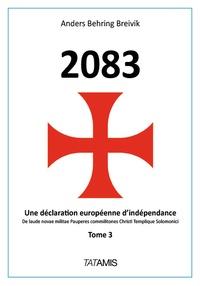 Anders Breivik - 2083 - Une déclaration européenne d'indépendance - Tome 3.