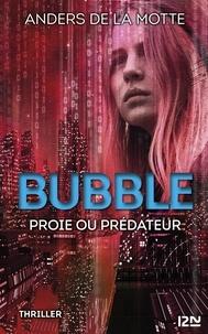 Anders de La Motte - Bubble - Proie ou prédateur ?.