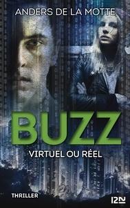 Anders de La Motte - Buzz - Virtuel ou réel.