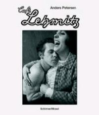 Anders Petersen - Café Lehmitz - Deutsch/englisch/französische Ausgabe.
