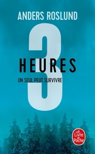 Anders Roslund - 3 secondes, 3 minutes, 3 heures  : Trois heures.